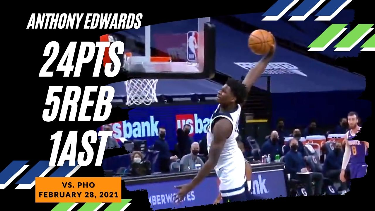 Anthony Edwards 24pts 5reb vs PHO   February 28, 2021   2020-21 NBA Season