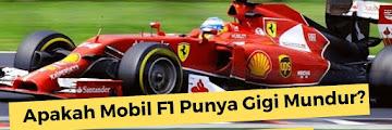Apakah Mobil F1 Punya Gigi Mundur? Berikut Faktanya!