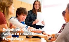 Definition, Objects, And Scope Of Educational Psychology