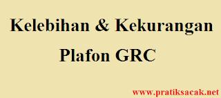 Kelebihan dan Kekurangan Plafon GRC - Cara Pemasangan Plafon GRC - Pratiksacak.net
