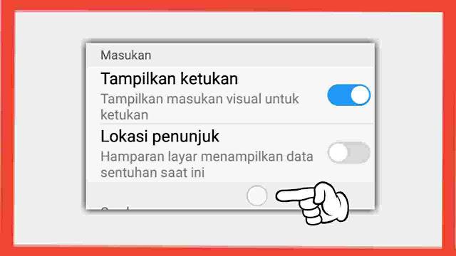 Cara Menampilkan Sentuhan di HP Android