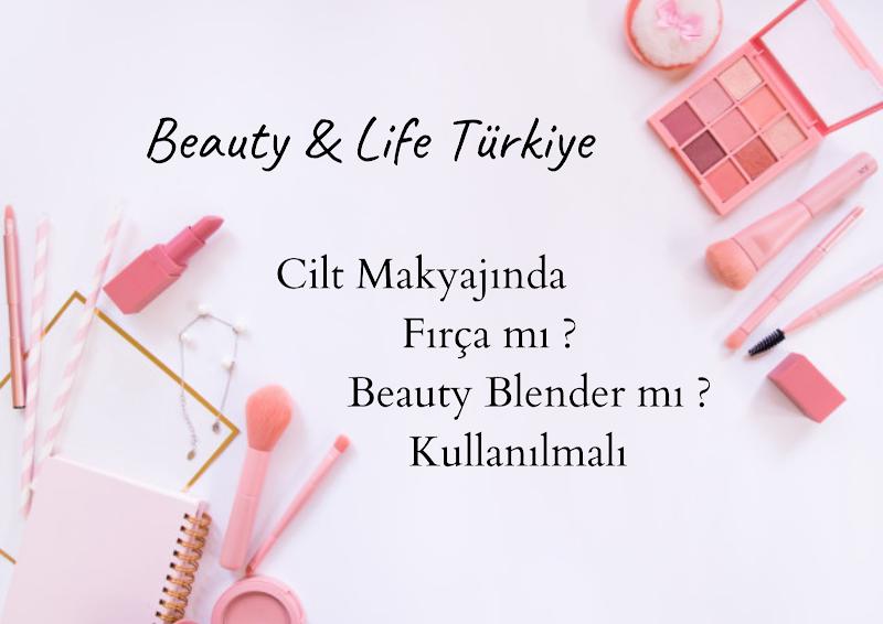 Cilt Makyajında Fırça mı ? Beauty Blender mı ?