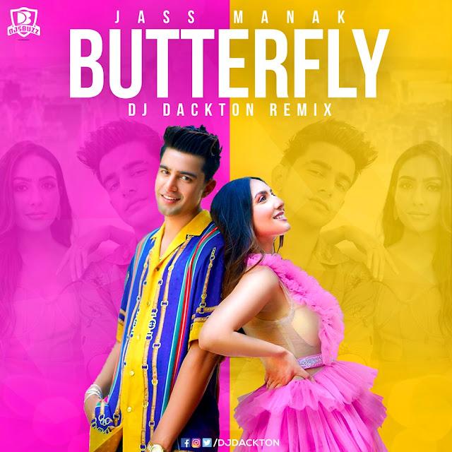 Jass Manak – Butterfly (Remix) – DJ Dackton