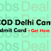COD Delhi Cantt Admit Card 2017 – LDC/ MTS Hall Ticket, Exam Date