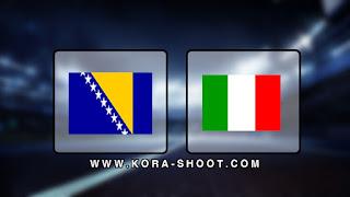 مشاهدة مباراة ايطاليا والبوسنة والهرسك بث مباشر 15-11-2019 التصفيات المؤهلة ليورو 2020