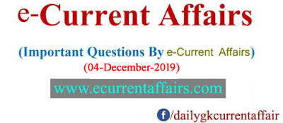 04 -December-2019 : Current Affairs By e-Current Affairs