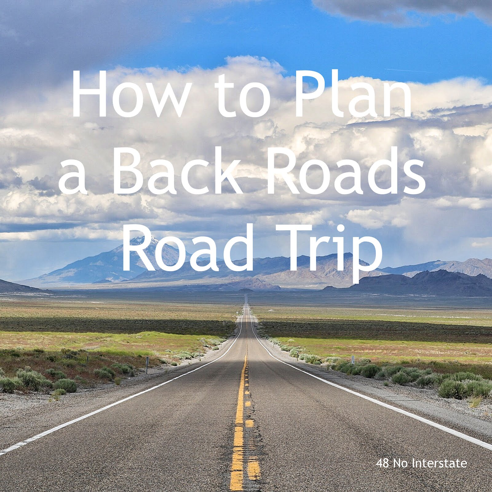 Plan Your Own Back Roads Road Trip!