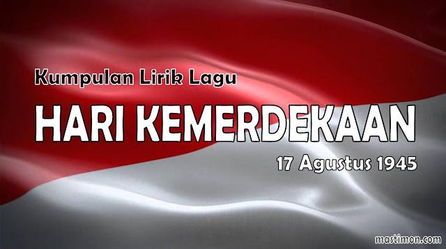 Kumpulan lirik lagu hari Kemerdekaan 17 Agustus 1945