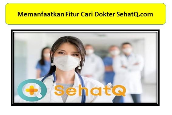 Memanfaatkan Fitur Cari Dokter SehatQ.com