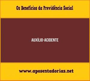 Previdência Social -  O Auxílio-acidente, quando é concedido.