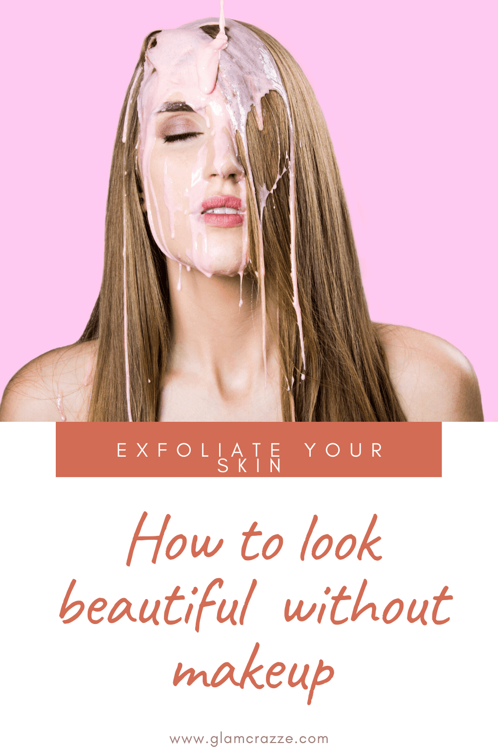 How to look beautiful without makeup starting just by exfoliating skin
