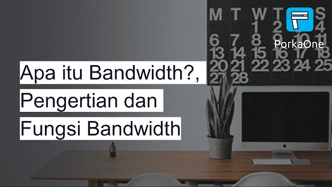Apa itu Bandwidth?, Pengertian dan Fungsi Bandwidth