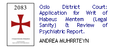 Oslo District Court: Norway v. Breivik: Judge Nina Opsahl: Application for Writ of Habeus Mentem & Certiorari/Review