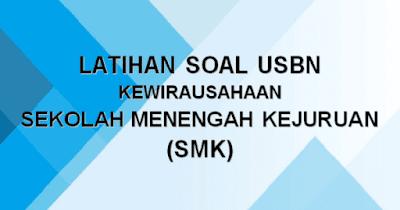 Contoh Soal USBN Kewirausahaan SMK 2019