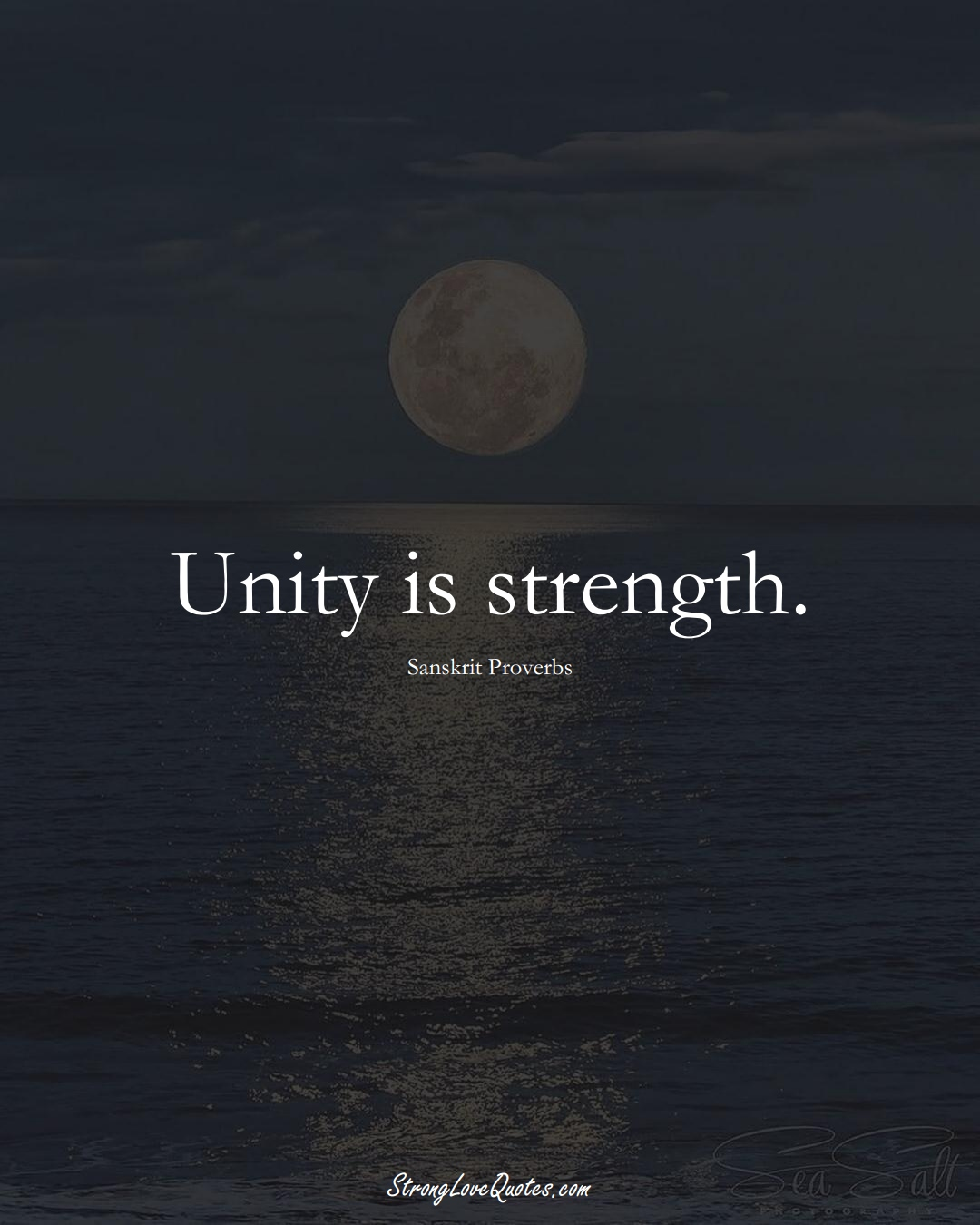 Unity is strength. (Sanskrit Sayings);  #aVarietyofCulturesSayings