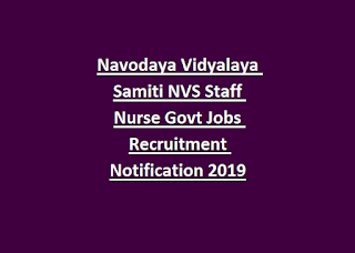 Navodaya Vidyalaya Samiti NVS Staff Nurse Govt Jobs Recruitment Notification 2019