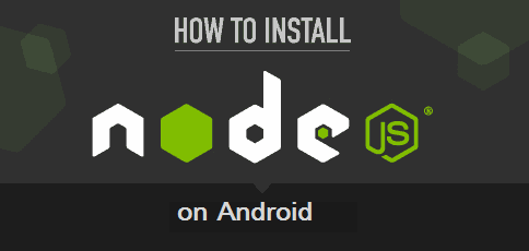 How to install nodeJS on your Android Device  - All About Android