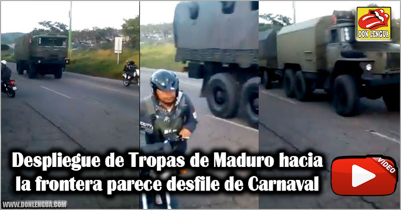 Despliegue de Tropas de Maduro hacia la frontera parece desfile de Carnaval