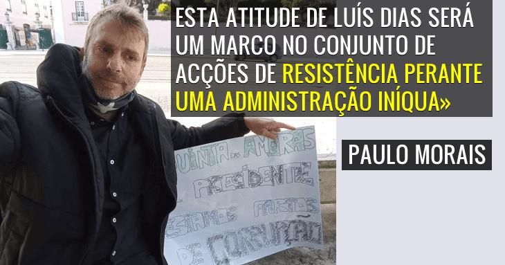 «Luís Dias merece a nossa solidariedade» Paulo Morais