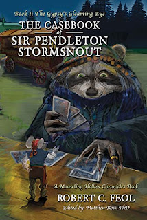 The Casebook of Sir Pendleton Stormsnout: Book 1: The Gypsy's Gleaming Eye by Robert Feol - book promotion sites