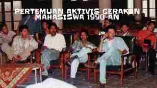 Mengenang Pertemuan Aktivis Gerakan Mahasiswa Era 1990-an (Part 1)