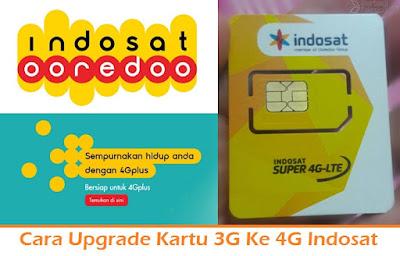 Cara Upgrade Kartu 3G Ke 4G Indosat (Termudah.com)