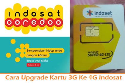 Cara Upgrade Kartu 3G Ke 4G Indosat dengan Mudah dan Benar