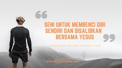 Lukas 923 Ajakan Menyangkal Diri Sendiri dan Mati Bersama Yesus