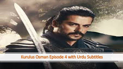 Kurulus Osman Episode 4 with Urdu Subtitles