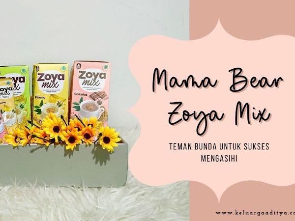 MamaBear Zoya Mix teman bunda sukses mengASIhi