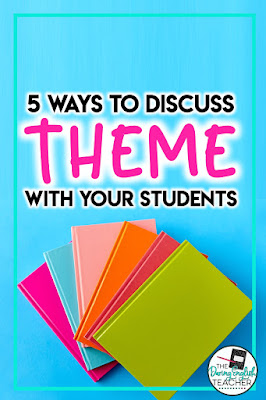 Five Ways to Discuss Theme with Your Students