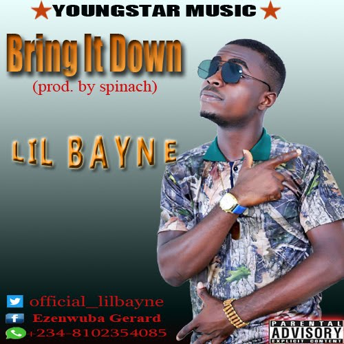 NEW MUSIC:- Lil Bayne_Bring It Down (prod  by spinach