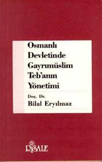 Bilal Eryılmaz - Osmanlı Devletinde Gayrımüslim Teb'anın Yönetimi
