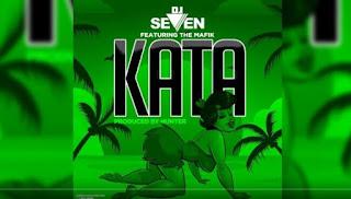 DOWNLOAD AUDIO | Dj Seven ft The Mafik – Kata  Mp3
