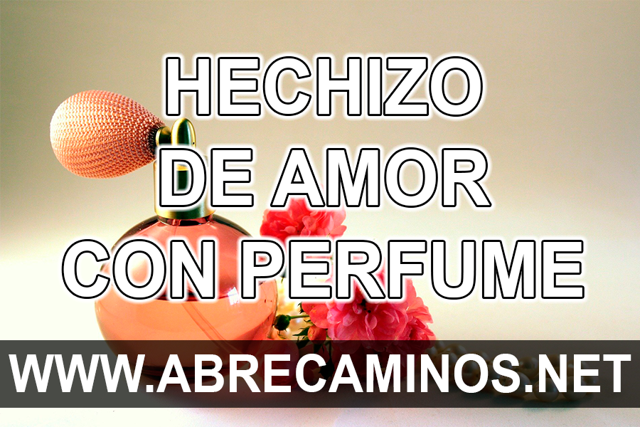 Hechizo de amor con Perfume