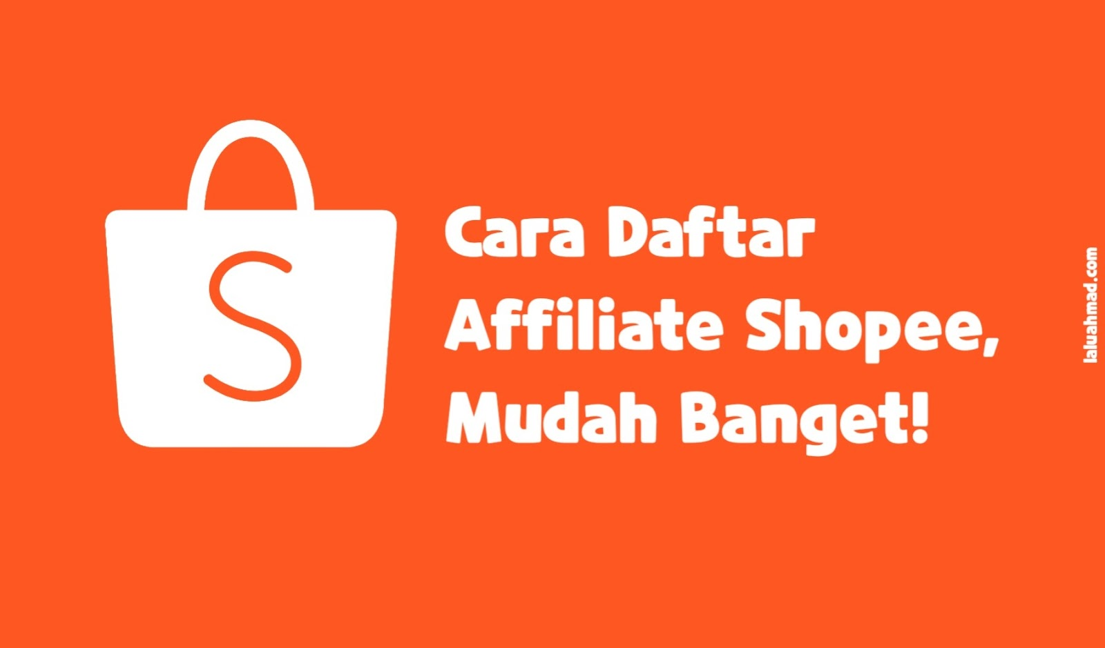 Begini Cara Daftar Affiliate Shopee, Mudah Banget