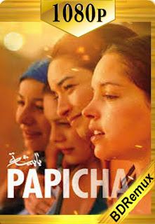 Papicha: Perseguida por la tradición (2019) [1080p BD REMUX] [Castellano-Arabe] [LaPipiotaHD]