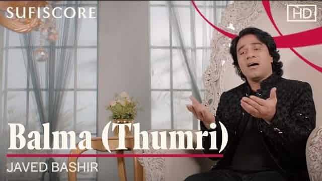 बालमा Balma (Thumri) Lyrics In Hindi - Javed Bashir