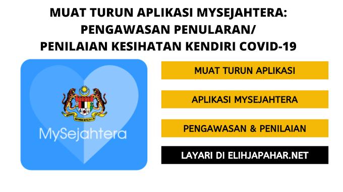 Muat Turun Aplikasi MySejahtera: Pengawasan Penularan dan Penilaian Kesihatan Kendiri COVID-19