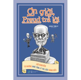 Ơn Giời, Freud Trả Lời (Lời Khuyên Từ Những Nhà Tâm Lý Trị Liệu Hàng Đầu) ebook PDF EPUB AWZ3 PRC MOBI