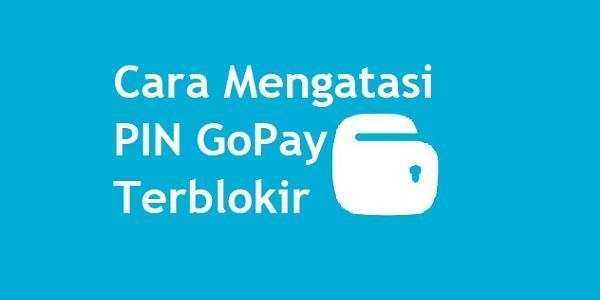 Cara Mengatasi PIN GoPay Terblokir