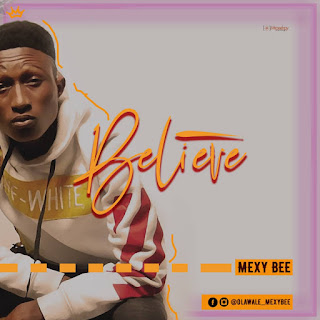 MEXY BEE -- BELIEVE