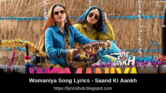 Womaniya Song Lyrics - Saand Ki Aankh | Bhumi P , Taapsee P | Vishal Mishra ft.Vishal Dadlani (Lyricishub)