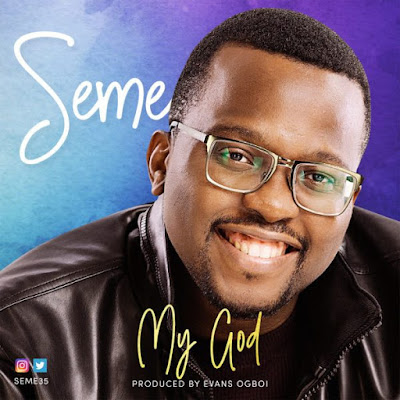 Seme – My God