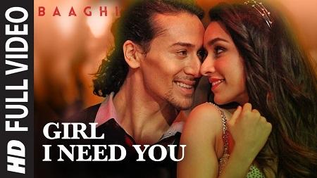 Girl I Need You BAAGHI Tiger Shroff New Songs 2016 Shraddha Kapoor Arijit Singh