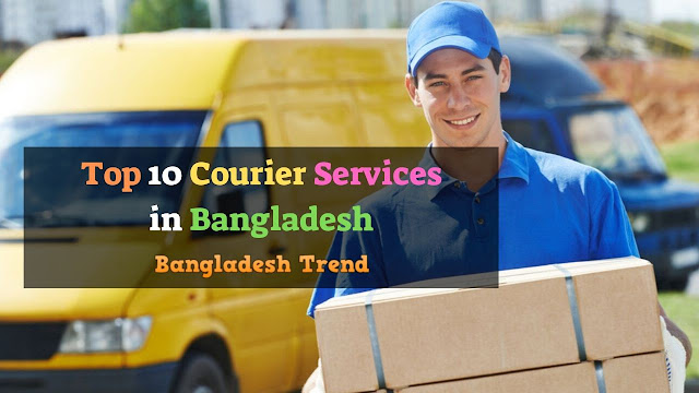 Top 10 Courier Service in Bangladesh
