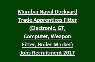 Mumbai Naval Dockyard Trade Apprentices Fitter (Electronic, GT, Computer, Weapon Fitter, Boiler Marker) Jobs Recruitment 2017