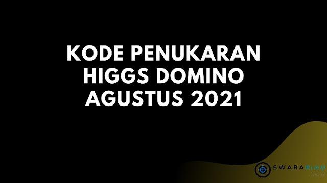 Kode Penukaran Higgs Domino Agustus 2021