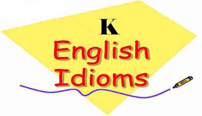 Idiom bahasa Inggris berawalan hururf K