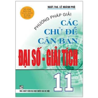 Phương Pháp Giải Các Chủ Đề Căn Bản Đại Số Và Giải Tích 11 ebook PDF EPUB AWZ3 PRC MOBI